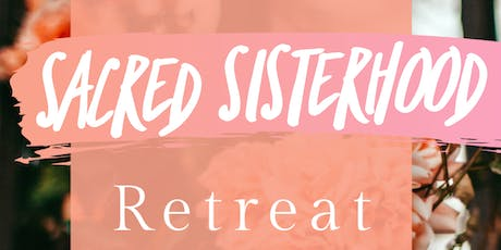 Sacred Sisterhood Retreat tickets