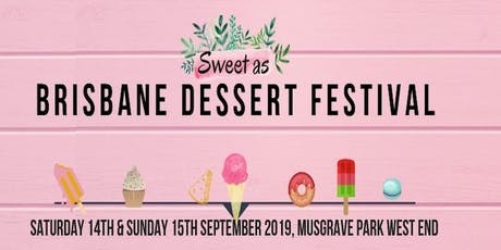 Sweet As - Brisbane Dessert Festival tickets