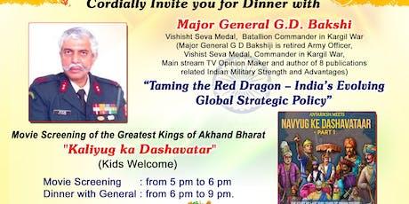 India's evolving Strategic Policy - Itihasika Movie Screening . Guest Speaker: Major General G.D. Bakshi, Commander Kargil War. Kids and Adults Welcome billets