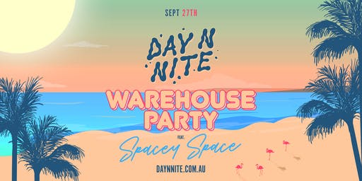 Day N Nite Warehouse Party Grand Final Eve (Public Holiday)
