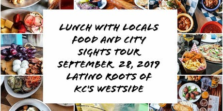 Lunch with Locals explores Latino Roots of KC's Westside Neighborhood tickets