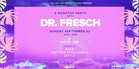 Dr. Fresch at Hotel VIA Rooftop | 9.22.19 tickets