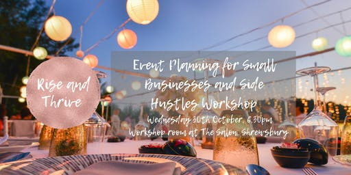 Rise & Thrive: Event Planning for Small Businesses & Side Hustles Workshop