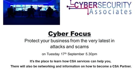 CYBER FOCUS, PROTECT YOUR BUSINESS FROM THE  LATEST ATTACKS & SCAMS tickets