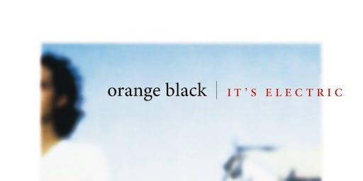 ORANGE BLACK plays It's Electric & hits!