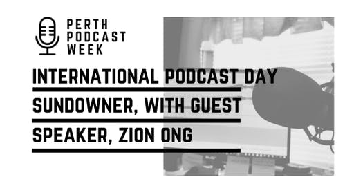International Podcast Day Sundowner with guest speaker, Zion Ong
