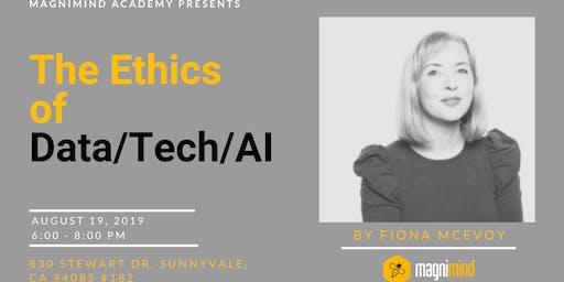 The Ethics of Data/Tech/AI