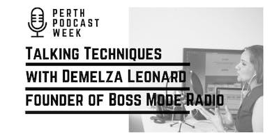 Podcast Talking Techniques with Boss Mode Radio creator, Demelza Leonard
