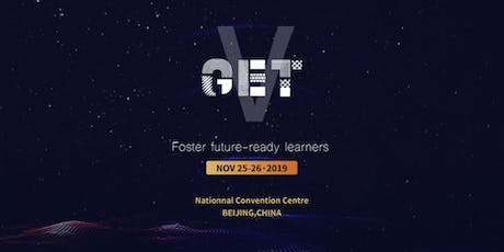 2019 GET (Global Edcuation Technology) Summit and Expo Ticket tickets