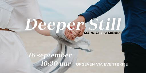 Marriage Seminar - Deeper Still