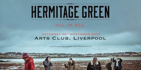 Hermitage Green (Arts Club, Liverpool) tickets