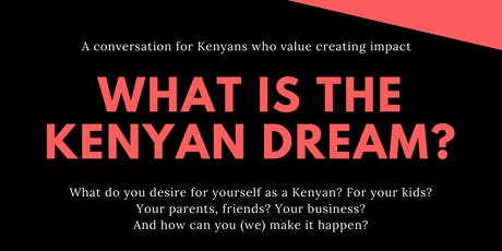 The Kenyan Dream ~ An interactive workshop for Change-Makers tickets