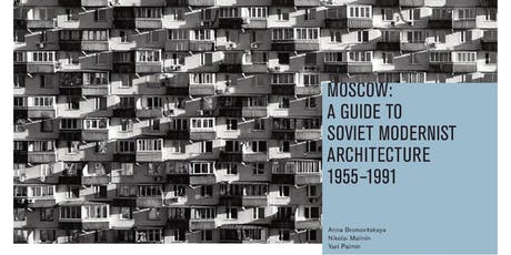 PRESENTACIÓ DEL LLIBRE 'MOSCOW: GUIDE TO SOVIET MODERNIST ARCHITECTURE 1955-1991' tickets