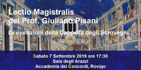 Lectio Magistralis di Giuliano Pisani. Giotto e la Cappella degli Scrovegni biglietti