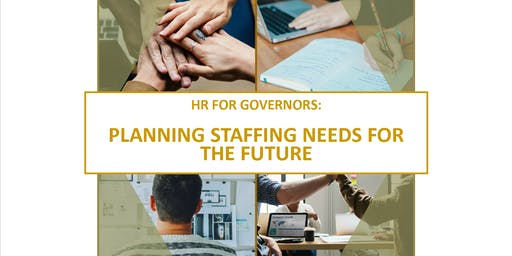 HR for Governors: Planning Staffing Needs for the Future