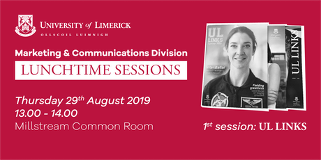 Marketing & Communications, Lunchtime session - UL Links tickets