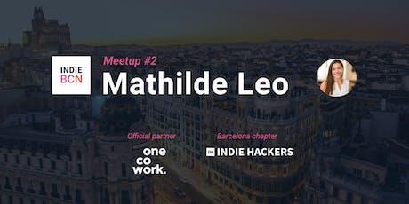 IndieHackers Barcelona #2 with Mathilde Leo tickets