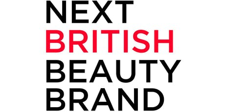 Next British Beauty Brand Competition tickets