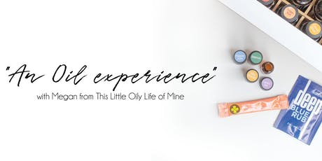 An Oil Experience with This Little Oily Life of Mine tickets