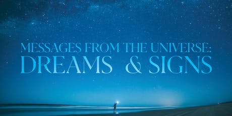 Messages from the Universe: Dreams & Signs / Botschaften aus dem Universum: Träume und Sternzeichen tickets