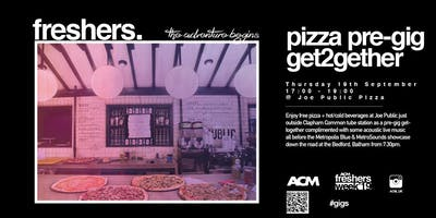 ACM London Freshers Presents: Pre-Gig Pizza Get2Gether (ACM STUDENTS ONLY)