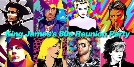 King James's 80s Reunion Party tickets