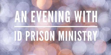 An evening with ID Prison Ministry tickets
