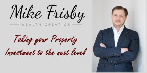 Taking your property investment to the next level - Complimentary event