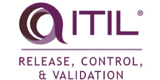 ITIL® – Release, Control And Validation (RCV) 4 Days Virtual Live Trainin Washington, DC