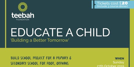 EDUCATE A CHILD 'Building a Better Tomorrow' tickets