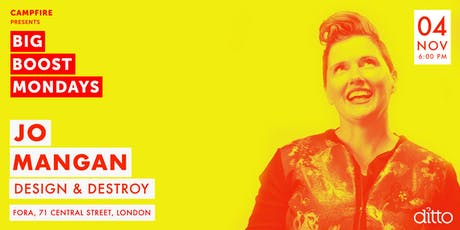 Big Boost Mondays with Jo Mangan - Design & Destroy tickets