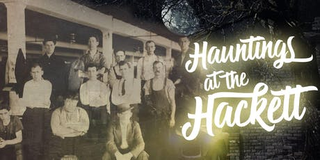 Hauntings at the Hackett - Sept 13th  - 7PM tickets