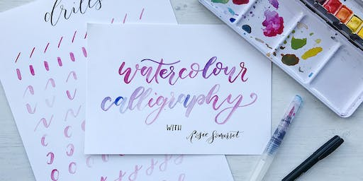 Watercolour Calligraphy workshop with Rosie Somerset Lettering