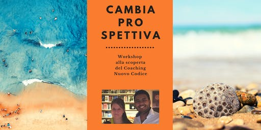 CAMBIA PROSPETTIVA Workshop alla scoperta del Coaching Nuovo Codice