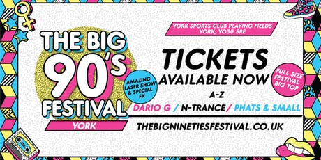 The Big Nineties Festival - York tickets