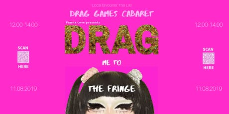 Drag Me to The Fringe- DATE ADDED tickets