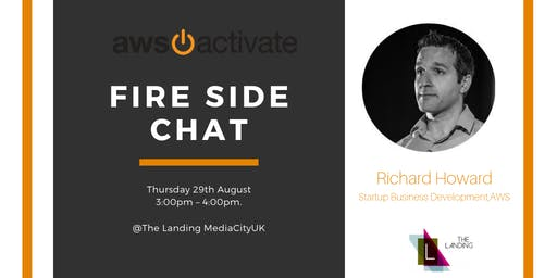 Fire Side Chat with Amazon Web Services, Richard Howard.