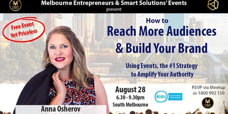 Melbourne Entrepreneur - Reach Audiences & Build Your Brand keynote+Network tickets