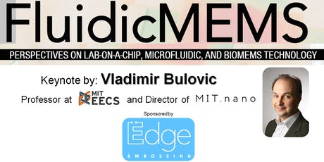 FluidicMEMS, September 11, 2019: Vladimir Bulovic, Professor of EECS and Director of MIT.nano tickets