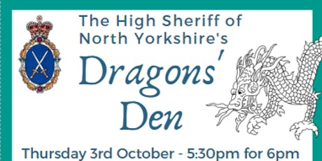 The High Sheriff of North Yorkshire's DRAGONS' DEN 2019 tickets