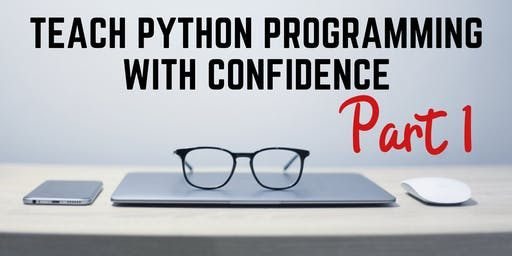 Teach Python Programming with Confidence Part 1