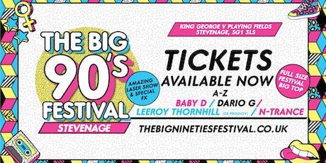 The Big Nineties Festival - Stevenage tickets