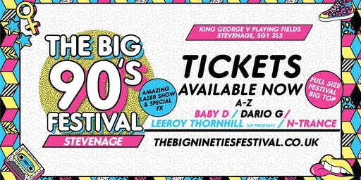 The Big Nineties Festival - Stevenage