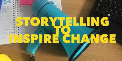 Storytelling to Inspire Change follow up session