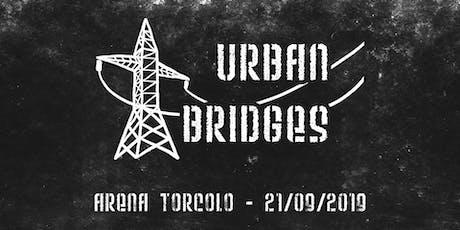 Urban Bridges Live At Arena Torcolo biglietti