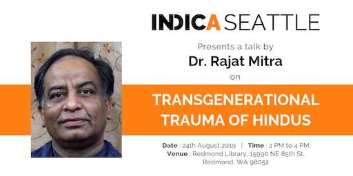 Talk on Transgenerational Trauma of Hindus by Dr Rajat Mitra