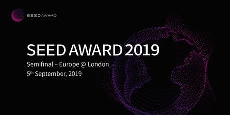 THE SEED AWARD 2019 - SemiFinal - Europe @ London tickets