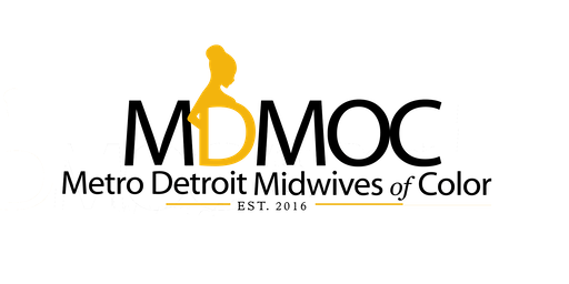 Metro Detroit Midwives of Color (MDMOC) Reproductive Justice Workshop
