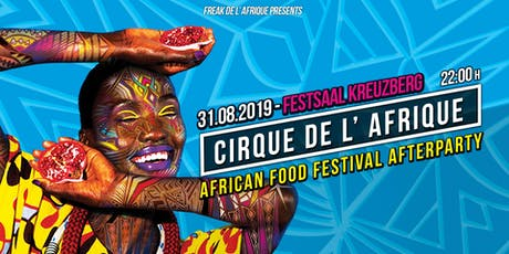 Cirque de l'Afrique - African Food Festival Afterparty  tickets