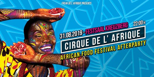 Cirque de l'Afrique - African Food Festival Afterparty
